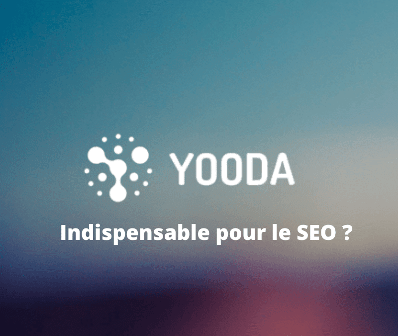 Yooda Insight : l'outil indispensable des amateurs de SEO