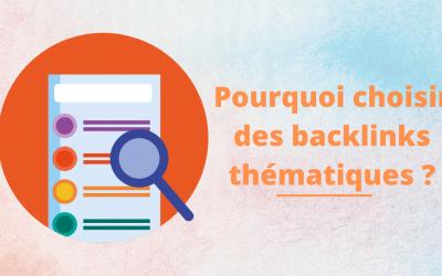 Pourquoi faut- il privilégier les backlinks thématiques ?